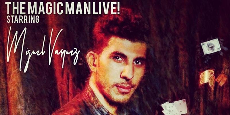 Magic Show The Arcane Starring: Miguel Vasquez